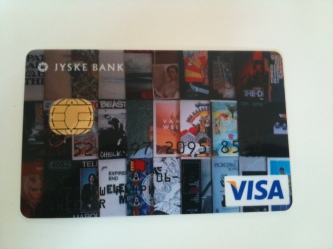 Jyske Bank let you put your own image on your bankcard. I chose record covers, natually.